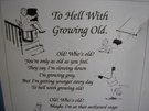 To Hell with Growing Old - funny tea towel - Image 1